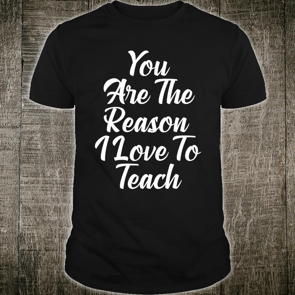Download Official You are the reason I love to teach Shirt, hoodie ...