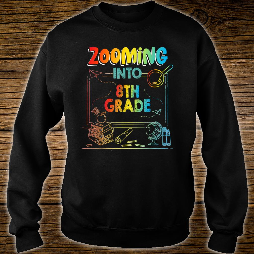 Zooming Into 8th Grade Virtual Back to School Kid Shirt sweater