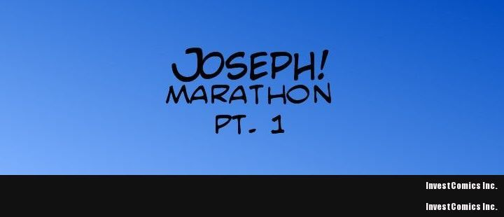 Joseph! Marathon pt.1