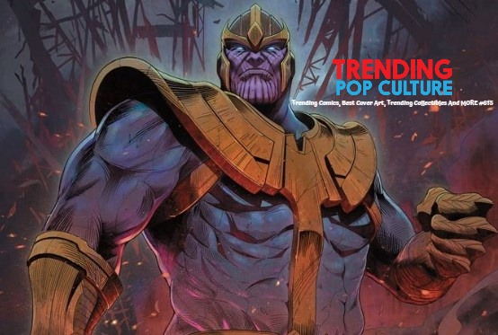 Trending Comics, Best Cover Art, Trending Collectibles And MORE #615