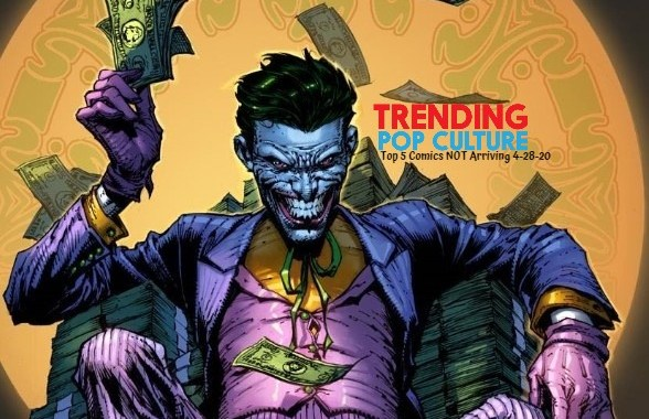 Top 5 Comics NOT Arriving on 4-28-20