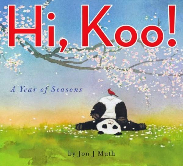 Hi, Koo! A Year of Seasons by Jon J Muth