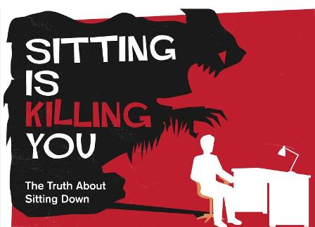 Too much sitting will kill you. Know the facts before its too late