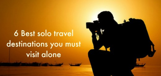 6 Best solo travel destinations you must visit alone
