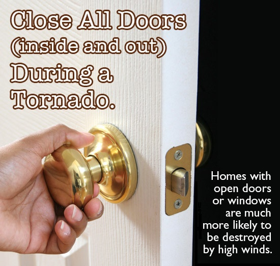 Close all doors during a tornado