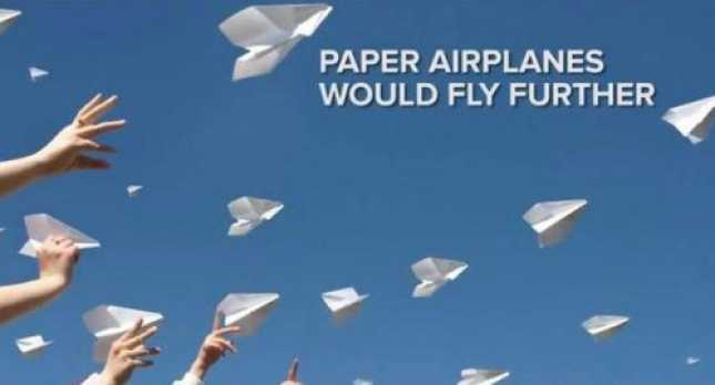 Paper planes would fly farther