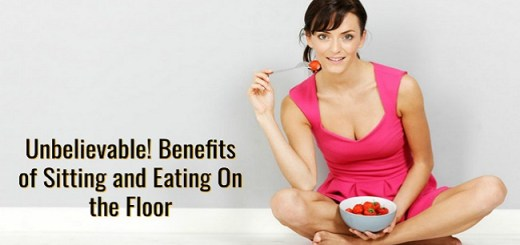 Research Has Proved These 10 Unbelievable Benefits of Sitting and Eating On the Floor