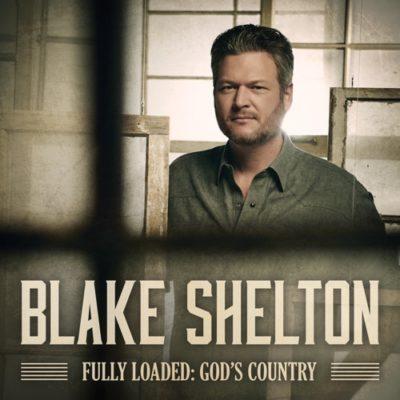 Blake Shelton Fully Loaded: God's Country Full Album Zip Download Complete Tracklist Stream