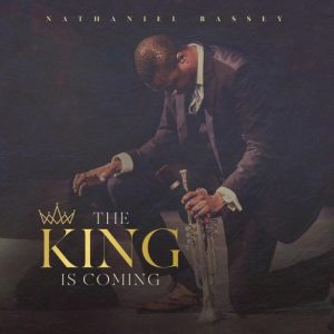 Nathaniel Bassey The King Is Coming Full Album Zip Download Complete Tracklist