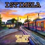 Dlala Chass ft Dlala Duster & Dlala PrinceBell – Istimela