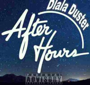 Dlala Duster After Hours Mp3 Download