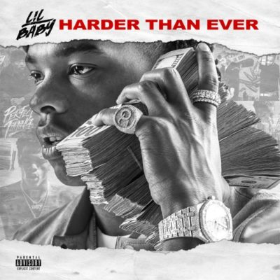 Stream Lil Baby Harder Than Ever Full Album Zip Download Complete Tracklist