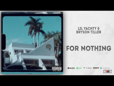 Lil Yachty & Bryson Tiller For Nothing Music Mp3 Download