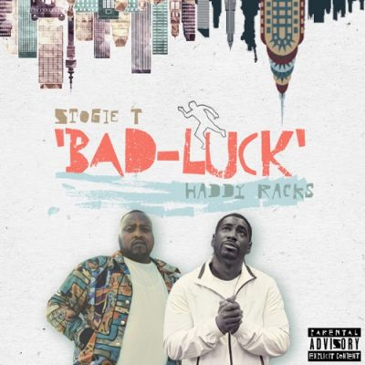 Stogie T Bad Luck Mp3 Music Download feat Haddy Racks