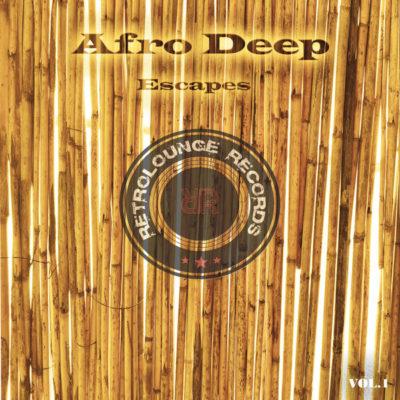 Various Artists Afro Deep Escapes Vol.1 Full Zip Download & Complete Tracklist