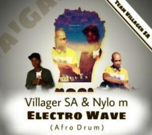 Villager SA & Nylo M Electro Wave Mp3 Download