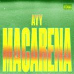 Tyga - Ayy Macarena (Lyrics + Audio)