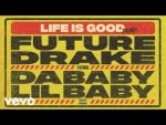 Future ft Drake, DaBaby & Lil Baby - Life Is Good (Remix)