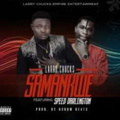 Larry Chucks Samankwe Music Mp3 Download
