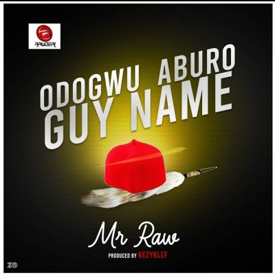 Mr Raw Odogwu Aburo Guy Name Music Mp3 Download