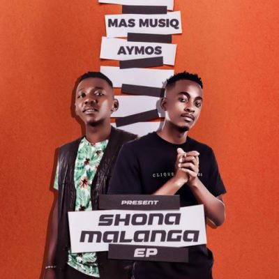 Aymos & Mas Musiq Shonamalanga Full EP Zip Download Complete Tracklist