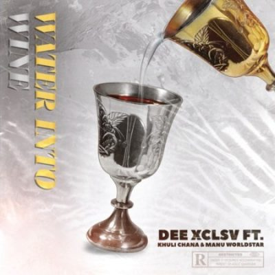 Dee Xclsv Water Into Wine Mp3 Download