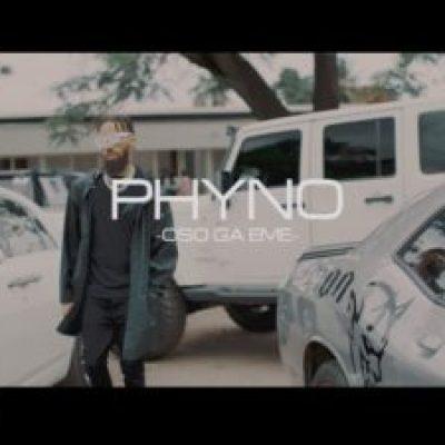 Phyno Oso Ga Eme Music Video Download