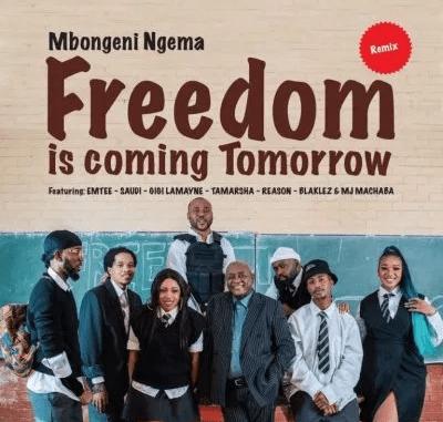 Dr Mbongeni Ngema Freedom Is Coming Tomorrow Remix