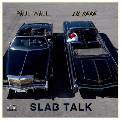 Paul Wall & Lil' Keke Slab Talk