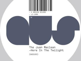 The Juan MacLean Here in the Twilight Full Ep Zip Download & Stream Tracklist