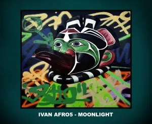 Ivan Afro5 Moonlight Mp3 Download