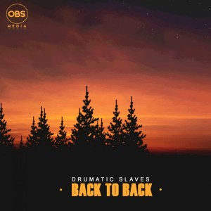 Drumatic Slaves Back To Back Mp3 Download