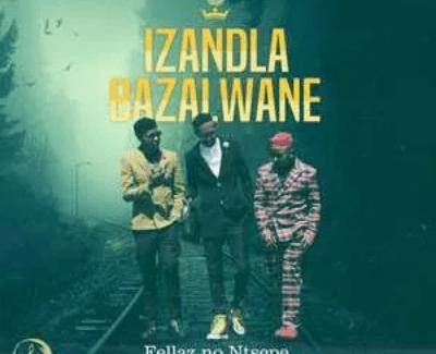 Fellas & Ntsepe Izandla Bazalwane Mp3 Download