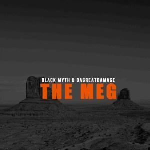 Black Myth & DaGreatDamage The Meg Mp3 Download