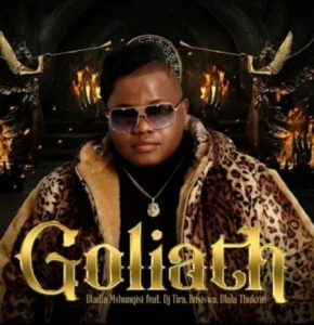 Dladla Mshunqisi Goliath Mp3 Download