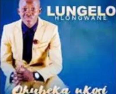 Lungelo Hlongwane Ungefaniswe Mp3 Download