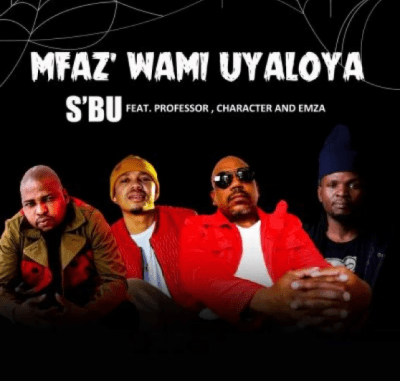SBU Umfaz'Wam Uyaloya Mp3 Download