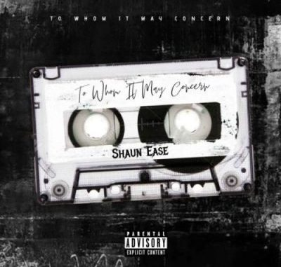 Shaun Ease To Whom It May Concern Full EP Zip File Download
