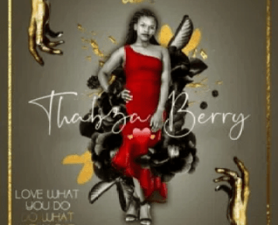 Thabza Berry Love What You Do, Do What You Love Ep Zip File Download