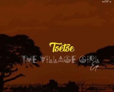 Tsetse The Village Girl Full Ep Zip File Download