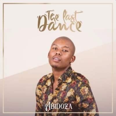 Abidoza The Last Dance Album Download