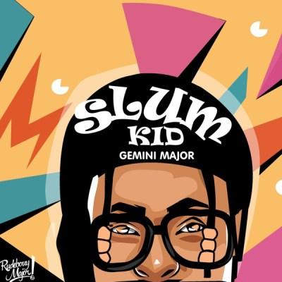 Gemini Major Slum Kid Ep Download