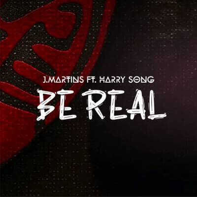 J Martins Be Real Mp3 Download