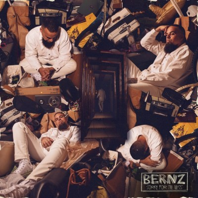 Bernz Sorry For The Mess Album Download