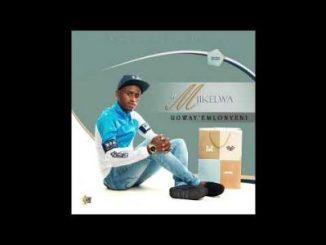 Mjikelwa Themba Lami Mp3 Download