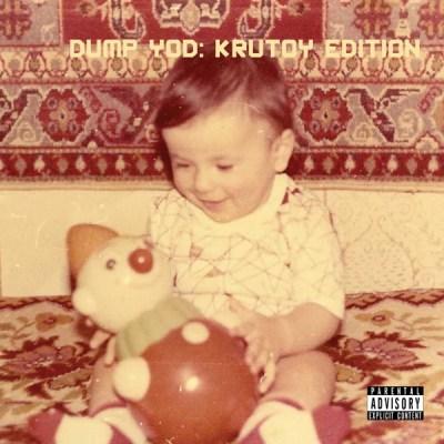 Your Old Droog Dump YOD Krutoy Edition Album Download
