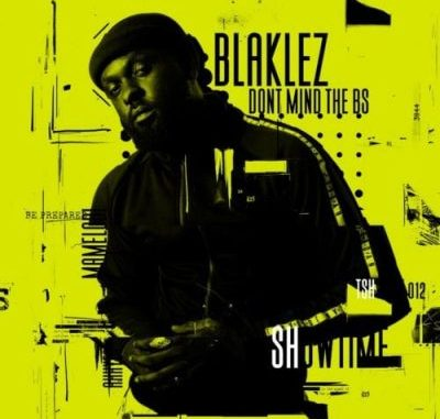 Blaklez Don't Mind The BS EP