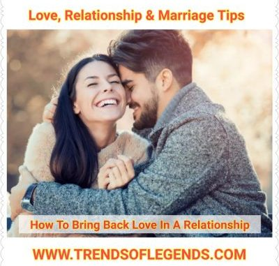 How To Bring Back Love In Relationship