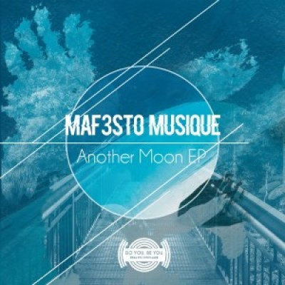 Maf3sto Musique Another Moon EP