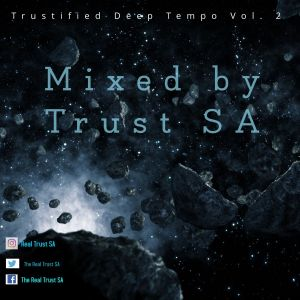 Trust SA Trustified Deep Tempo Vol. 2 Mix